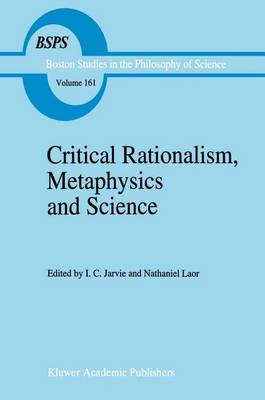 Critical Rationalism, Metaphysics and Science: Essays for Joseph Agassi Volume I