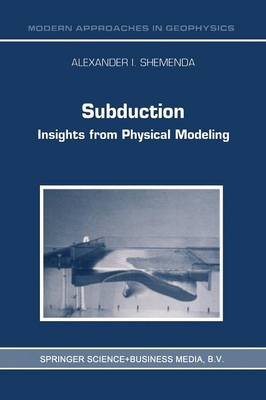 Subduction: Insights from Physical Modeling