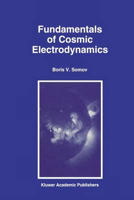 Fundamentals of Cosmic Electrodynamics