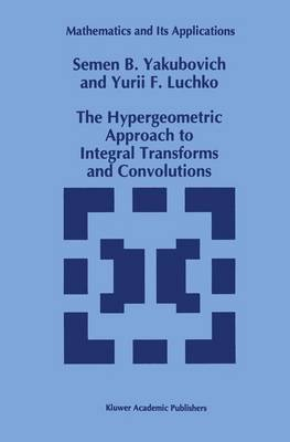 The Hypergeometric Approach to Integral Transforms and Convolutions