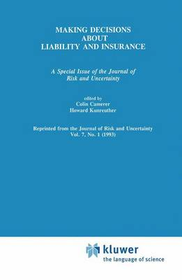 Making Decisions About Liability And Insurance: A Special Issue of the Journal of Risk and Uncertainty