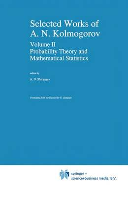 Selected Works of A. N. Kolmogorov: Volume II Probability Theory and Mathematical Statistics
