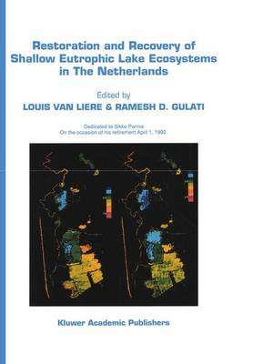 Restoration and Recovery of Shallow Eutrophic Lake Ecosystems in the Netherlands: Proceedings of a Conference Held in Amsterdam, the Netherlands, 18-19 April 1991