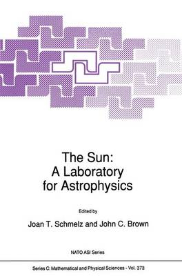 The Sun: A Laboratory for Astrophysics