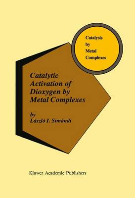 Catalytic Activation of Dioxygen by Metal Complexes