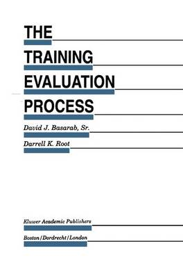 The Training Evaluation Process: A Practical Approach to Evaluating Corporate Training Programs