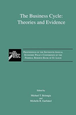The Business Cycle: Theories and Evidence: Proceedings of the Sixteenth Annual Economic Policy Conference of the Federal Reserve Bank of St. Louis