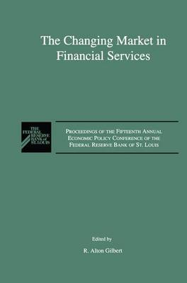 The Changing Market in Financial Services: Proceedings of the Fifteenth Annual Economic Policy Conference of the Federal Reserve Bank of St. Louis.
