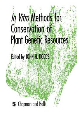 In Vitro Methods for Conservation of Plant Genetic Resources