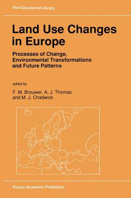 Land Use Changes in Europe: Processes of Change, Environmental Transformations and Future Patterns