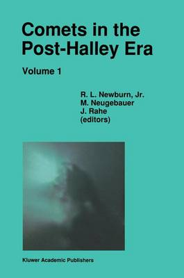 Comets in the Post-Halley Era: In Part Based on Reviews Presented at the 121st Colloquium of the International Astronomical Union, Held in Bamberg, Germany, April 24-28, 1989
