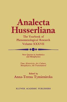 New Queries in Aesthetics and Metaphysics: Time, Historicity, Art, Culture, Metaphysics, the Transnatural Book 4 Phenomenology in the World Fifty Years After the Death of Edmund Husserl
