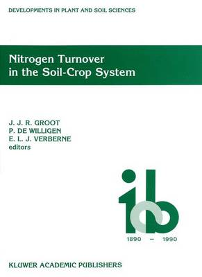 Nitrogen Turnover in the Soil-Crop System: Modelling of Biological Transformations, Transport of Nitrogen and Nitrogen Use Efficiency. Proceedings of a Workshop help at the Institute for Soil Fertility Research, Haren, The Netherlands, 5-6 June 1990