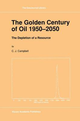 The Golden Century of Oil 1950-2050: The Depletion of a Resource