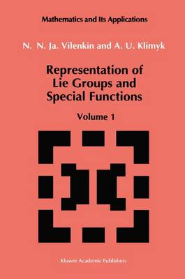 Representation of Lie Groups and Special Functions: Volume 1: Representation of Lie Groups and Special Functions Simplest Lie Groups, Special Functions and Integral Transforms
