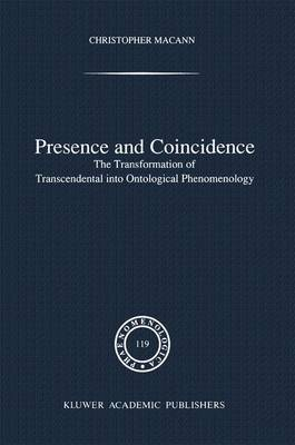 Presence and Coincidence: The Transformation of Transcendental into Ontological Phenomenology