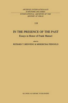 In the Presence of the Past: Essays in Honor of Frank Manuel
