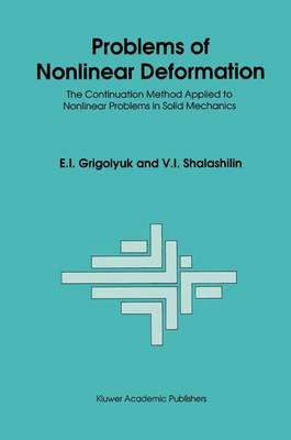 Problems of Nonlinear Deformation: The Continuation Method Applied to Nonlinear Problems in Solid Mechanics