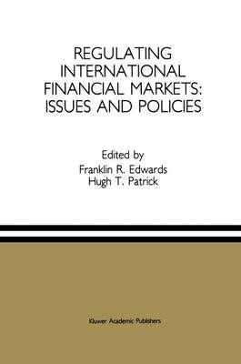 Regulating International Financial Markets: Issues and Policies