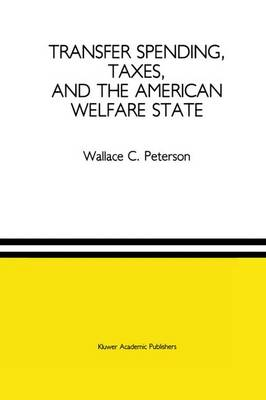 Transfer Spending, Taxes, and the American Welfare State