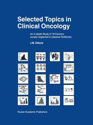 Selected Topics in Clinical Oncology: An In-depth Study of 18 Cancers Usually Neglected in Classical Textbooks