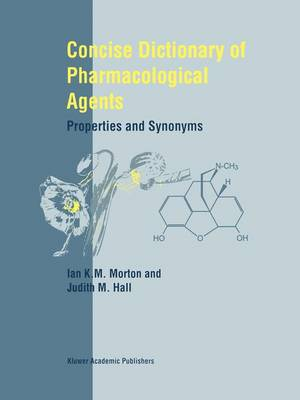 Concise Dictionary of Pharmacological Agents: Properties and Synonyms