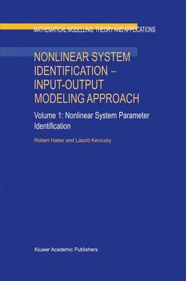 Nonlinear System Identification - Input-Output Modeling Approach: Volume 1: Nonlinear System Identification - Input-Output Modeling Approach Nonlinear System Parameter Identification