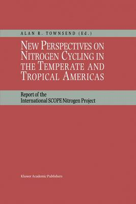 New Perspectives on Nitrogen Cycling in the Temperate and Tropical Americas: Report of the International SCOPE Nitrogen Project