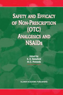 Safety and Efficacy of Non-Prescription (OTC) Analgesics and NSAIDs: Proceedings of the International Conference held at The South San Francisco Conference Center, San Francisco, CA, USA on Monday 17th March 1997