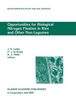 Opportunities for Biological Nitrogen Fixation in Rice and Other Non-Legumes: Papers presented at the Second Working Group Meeting of the Frontier Project on Nitrogen Fixation in Rice held at the National Institute for Biotechnology and Genetic Engineerin