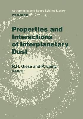Properties and Interactions of Interplanetary Dust: Proceedings of the 85th Colloquium of the International Astronomical Union, Marseille, France, July 9-12, 1984