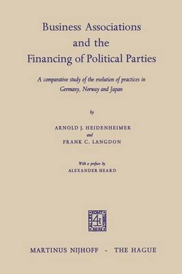 Business Associations and the Financing of Political Parties: A Comparative Study of the Evolution of Practices in Germany, Norway and Japan