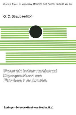 Fourth International Symposium on Bovine Leukosis: A Seminar in the EEC Programme of Coordination of Research on Animal Pathology organized by O.C. Straub and G. Gentile, and held in Bologna, 5-7 November 1980