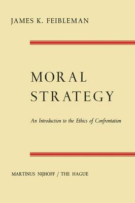 Moral Strategy: An Introduction to the Ethics of Confrontation