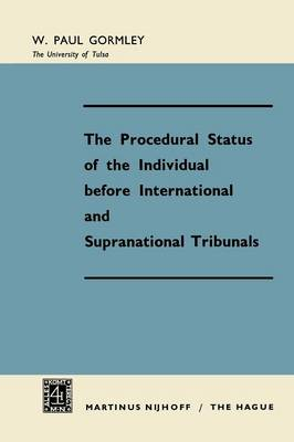 The Procedural Status of the Individual before International and Supranational Tribunals
