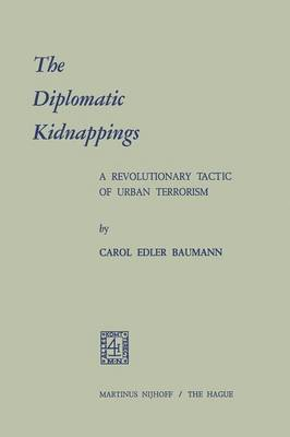 The Diplomatic Kidnappings: A Revolutionary Tactic of Urban Terrorism