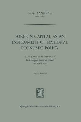Foreign Capital as an Instrument of National Economic Policy: A Study based on the Experience of East European Countries between the World Wars