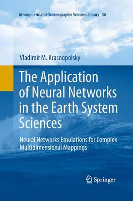 The Application of Neural Networks in the Earth System Sciences: Neural Networks Emulations for Complex Multidimensional Mappings