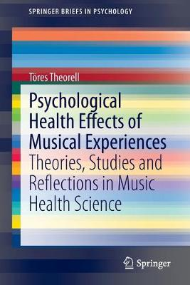 Psychological Health Effects of Musical Experiences: Theories, Studies and Reflections in Music Health Science