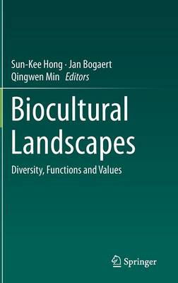Biocultural Landscapes: Diversity, Functions and Values