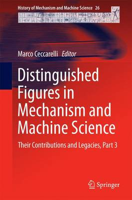 Distinguished Figures in Mechanism and Machine Science: Their Contributions and Legacies, Part 3
