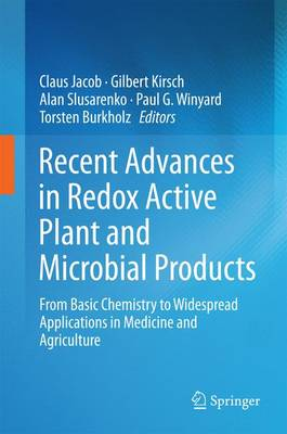 Recent Advances in Redox Active Plant and Microbial Products: From Basic Chemistry to Widespread Applications in Medicine and Agriculture