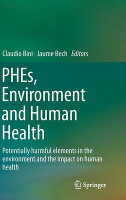 PHEs, Environment and Human Health: Potentially harmful elements in the environment and the impact on human health