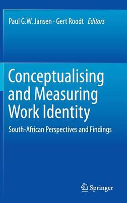 Conceptualising and Measuring Work Identity: South-African Perspectives and Findings
