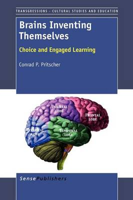 Brains Inventing Themselves: Choice and Engaged Learning