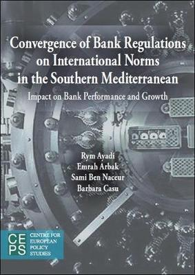 Convergence of Banking Sector Regulations on International Norms in the Southern Mediterranean: I...