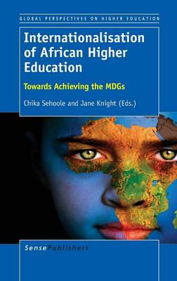 Internationalisation of African Higher Education: Towards Achieving the Mdgs
