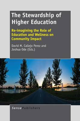 The Stewardship of Higher Education: Re-Imagining the Role of Education and Wellness on Community Impact