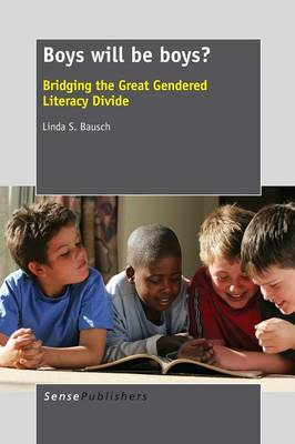 Boys Will Be Boys? Bridging the Great Gendered Literacy Divide