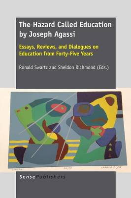 The Hazard Called Education by Joseph Agassi: Essays, Reviews, and Dialogues on Education from Forty-Five Years